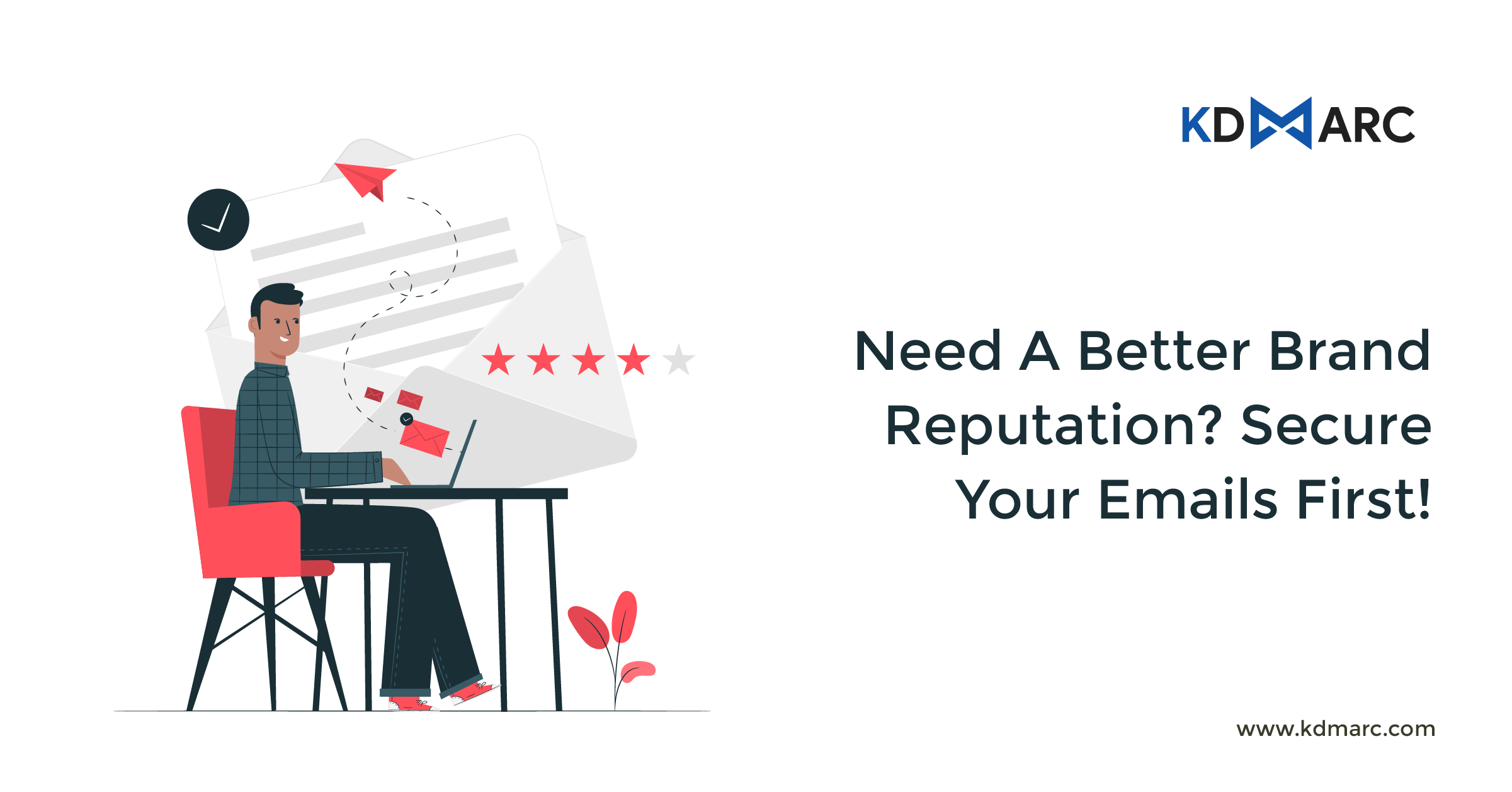 Need a Better Brand Reputation? Secure Your Emails First!