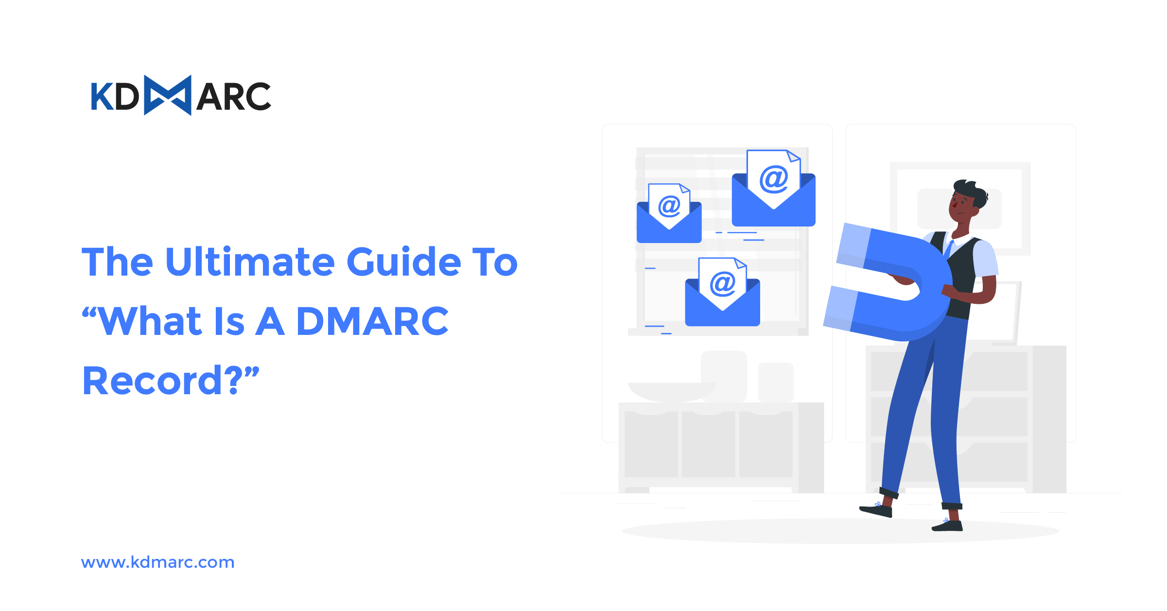"""The Ultimate Guide to """"What Is A DMARC Record?"""""""