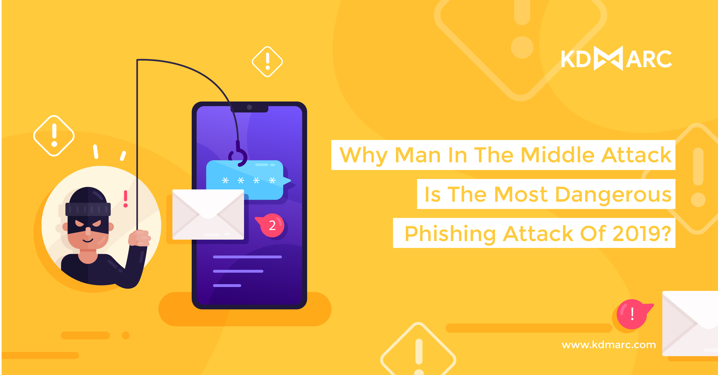 Why Man in the Middle Attack is the Most Dangerous Phishing Attack of 2019?