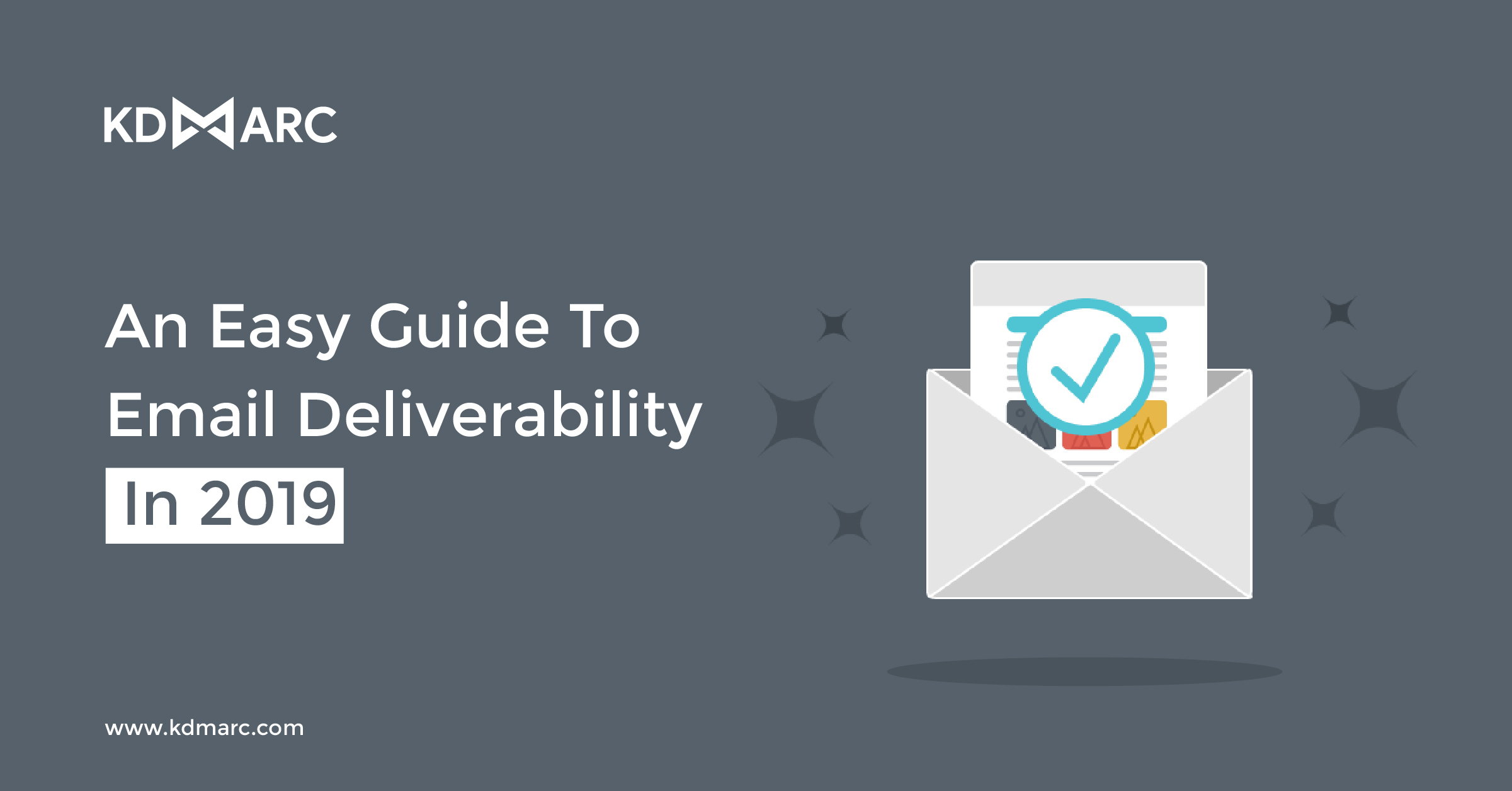 An Easy Guide to Email Deliverability in 2019
