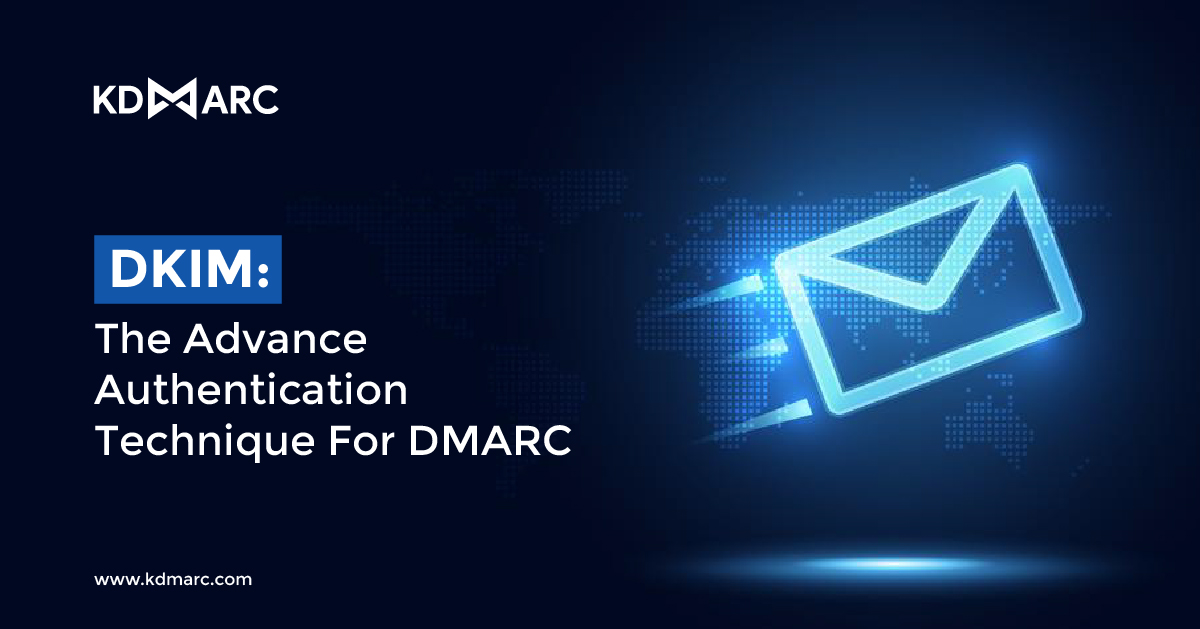 DKIM: The Advance Authentication Technique for DMARC
