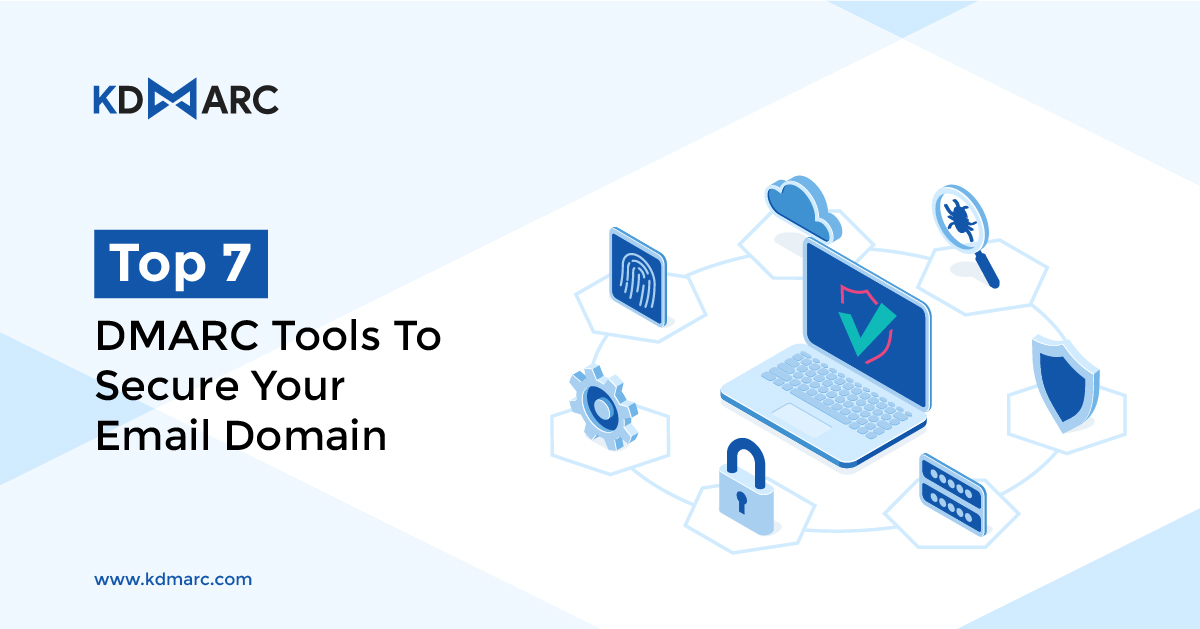 Top 7 DMARC Tools to Secure Your Email Domain