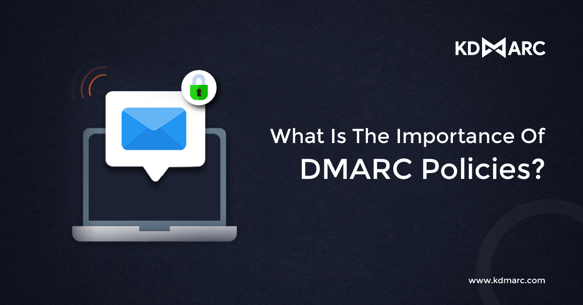 What is the Importance of DMARC Policies?